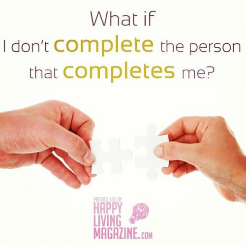 What if I don't complete the person that completes me?